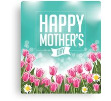 Happy Mothers Day tulips design Canvas Print