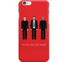 THE MEN WHO...ARE TRAINED iPhone Case/Skin