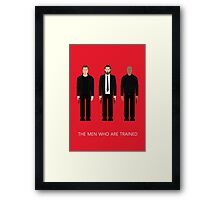 THE MEN WHO...ARE TRAINED Framed Print
