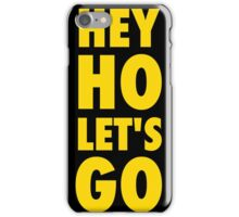 Hey Ho, Let's Go iPhone Case/Skin