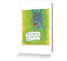 The Best You Could Greeting Card