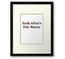 South Africa's Elite Warrior  Framed Print