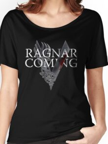 VIKINGS - Ragnar is coming Women's Relaxed Fit T-Shirt