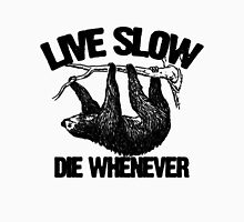 """Sloth """"Live Slow Die Whenever"""" Unisex T-Shirt"""
