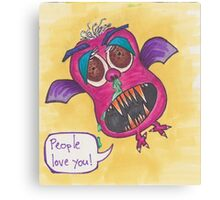 People Love You! Canvas Print