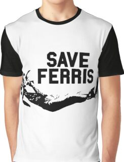 Save Ferris - Ferris Bueller's Day Off Graphic T-Shirt