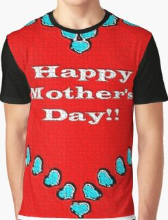 Happy mother's day Graphic T-Shirt