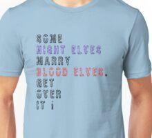 Get over it! - Night Elves/Blood Elves Unisex T-Shirt