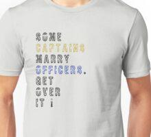 Get over it! - Captains/Officers Unisex T-Shirt