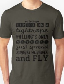 Pentatonix: Na Na Na - So Let's Go Tiptoe On A Tightrope Falling's Only Natural Just Spread Your Wings And Fly (light) Unisex T-Shirt