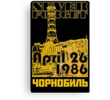 CHERNOBYL 30th Anniversary Canvas Print