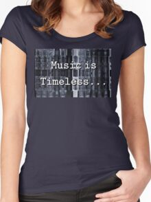Music is Timeless... Women's Fitted Scoop T-Shirt