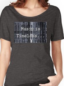 Music is Timeless... Women's Relaxed Fit T-Shirt