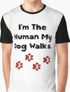 Human Dog Walks Graphic T-Shirt