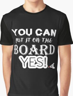 Chicago White Sox- You can put it on the board Graphic T-Shirt