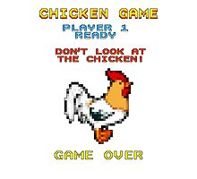 Chicken Game! Photographic Print