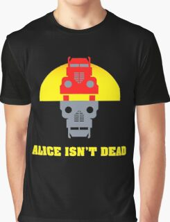 Alice isn't dead Graphic T-Shirt