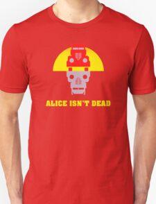 Alice isn't dead Unisex T-Shirt