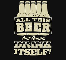 All This Beer ain't gonna drink itself Hoodie