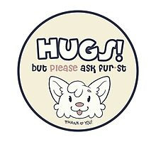Hugs! but please ask fur-st! (Yellow) Photographic Print