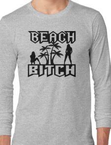 Beach Bitch Long Sleeve T-Shirt