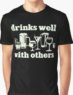 Drinks Well With Others Graphic T-Shirt