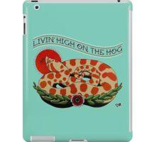 Livin' High on the Hog iPad Case/Skin