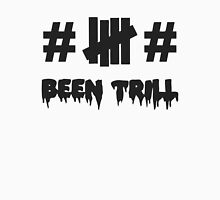 been trill tag undefeated Unisex T-Shirt