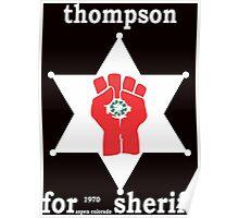 Hunter S Thompson For Sheriff Aspen 1970 Bukowski Gonzo Fear Loathing  Poster