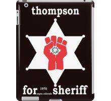 Hunter S Thompson For Sheriff Aspen 1970 Bukowski Gonzo Fear Loathing  iPad Case/Skin