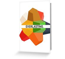 EVERLASTING.  Greeting Card
