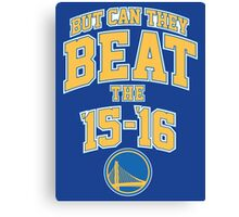 Can they beat the Golden State Warriors Record NBA Canvas Print