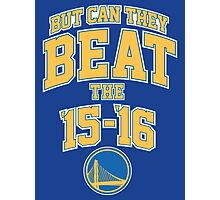 Can they beat the Golden State Warriors Record NBA Photographic Print