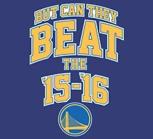Can they beat the Golden State Warriors Record NBA Unisex T-Shirt