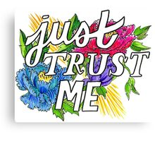 Just trust me Canvas Print