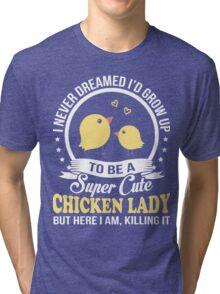 Super Cute Chicken Lady Tri-blend T-Shirt