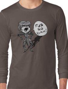 Fus Ro Dah Long Sleeve T-Shirt