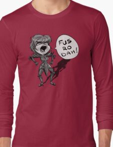 Fus Ro Dah Long Sleeve T-Shirt