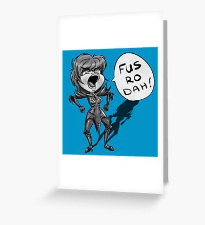 Fus Ro Dah Greeting Card