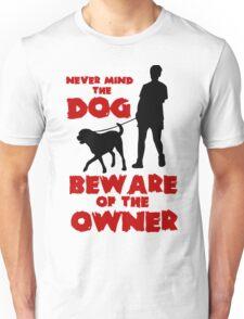 Never Mind The Dog Unisex T-Shirt