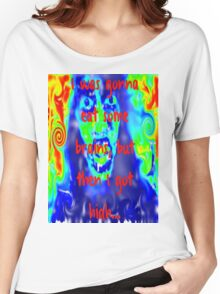 I Was Gonna Eat Some Brains, But Then I Got High... Women's Relaxed Fit T-Shirt