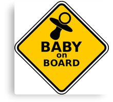 Baby on board safety sign sticker high quality and vibrant Canvas Print