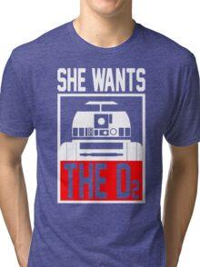She Wants The D2 Tri-blend T-Shirt