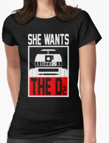She Wants The D2 Womens Fitted T-Shirt