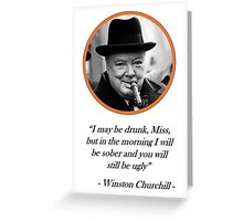 [Quote] Winston Churchill - Drunk Greeting Card
