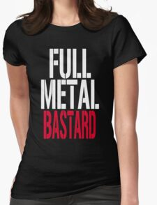 FULL METAL B@STARD! Womens Fitted T-Shirt