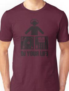 DJ your life Unisex T-Shirt