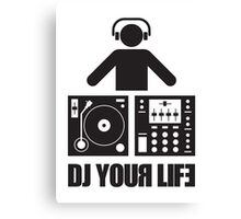 DJ your life Canvas Print