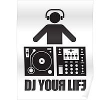 DJ your life Poster