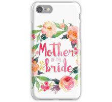 Mother Of The Bride Watercolor Roses iPhone Case/Skin